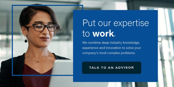 "Image of a woman at a computer with the words ""Put our expertise to work. We combine deep industry knowledge, experience and innovation to solve your company's most complex problems."" Click to talk to an advisor."
