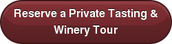 Reserve a Private Tasting & Winery Tour