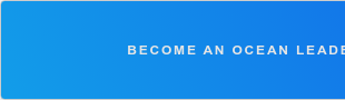 BECOME AN OCEAN LEADER