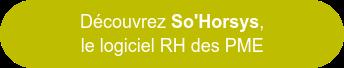 Découvrez So'Horsys, le logiciel RH des PME