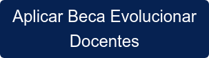 Aplicar Beca Evolucionar Docentes