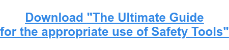 "Download ""The Ultimate Guide  for the appropriate use of Safety Tools"""