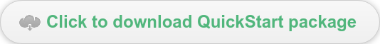 Click to download QuickStart package