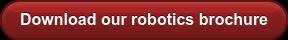 Download our robotics brochure