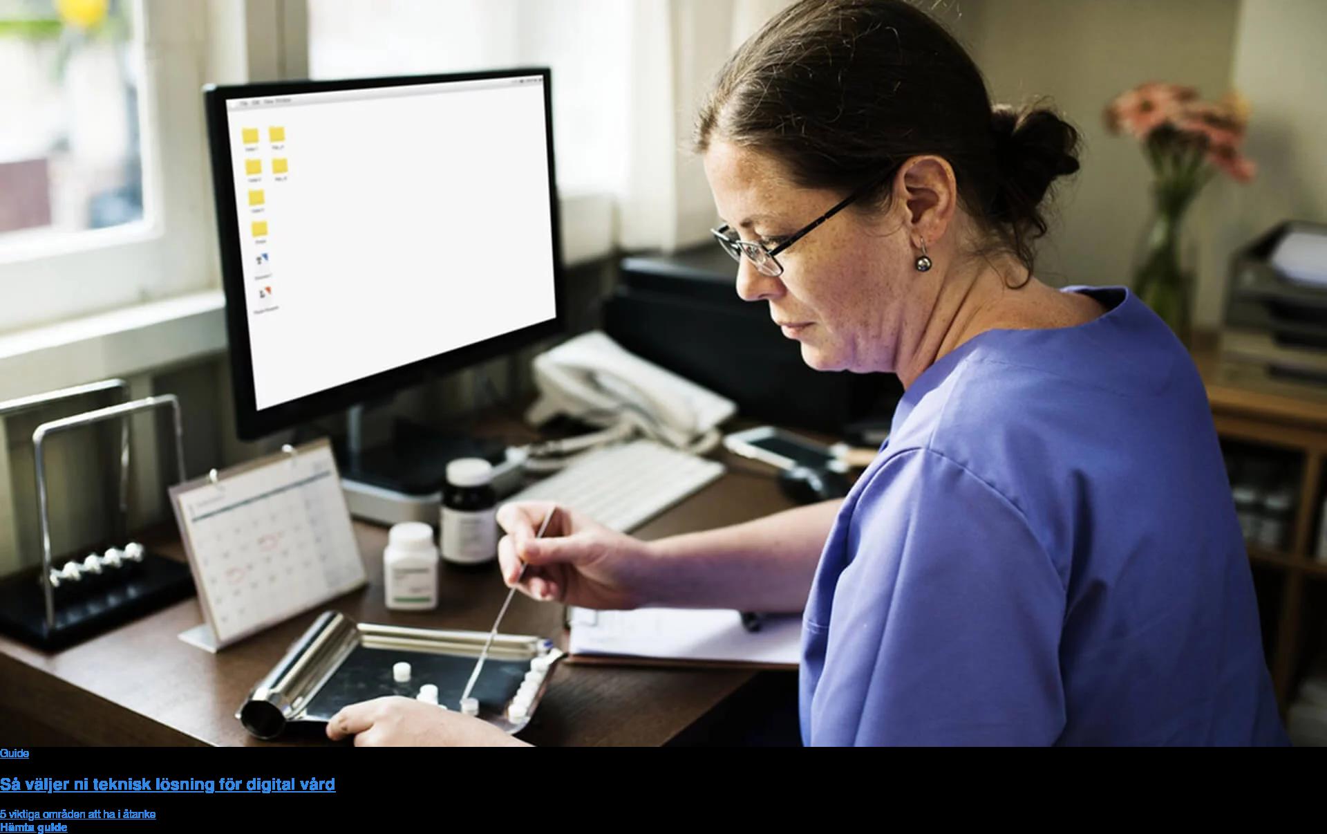 Guide Så väljer ni teknisk lösning för digital vård 5 viktiga områden att ha i åtanke Hämta guide