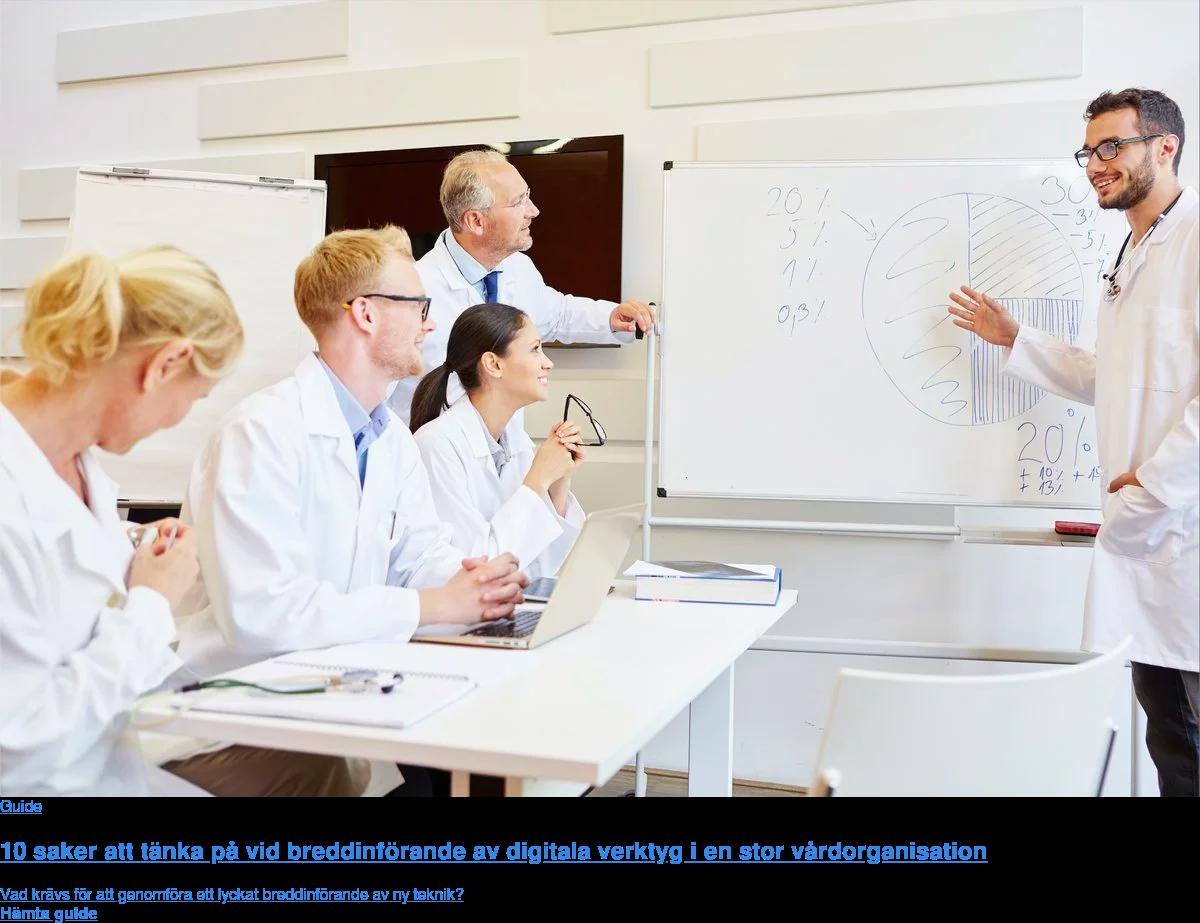 Vad krävs för att lyckas med breddinförande av digital teknik i en stor vårdorganisation? 10 saker att ha i åtanke Hämta guide
