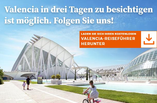 Valencia in drei Tagen zu besichtigen ist möglich.  Folgen Sie uns!