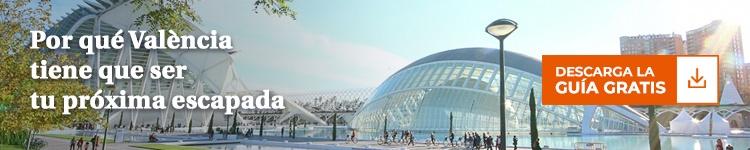 Por qué València tiene que ser tu próxima escapada