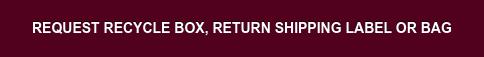 Request Return Label or Additional Bag
