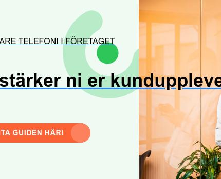 Smartare telefoni i företaget  Så stärker ni er kundupplevelse Hämta guiden här!
