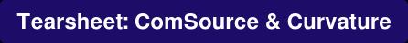 Tearsheet: ComSource & Curvature