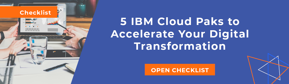 5 IBM Cloud Paks to Accelerate Your Digital Transformation