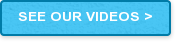 SEE OUR VIDEOS >