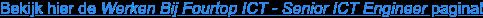 Bekijk hier de Werken Bij Fourtop ICT - Senior ICT Engineer pagina!