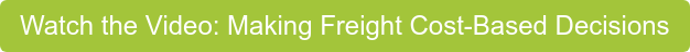 Watch the Video: Making Freight Cost-Based Decisions