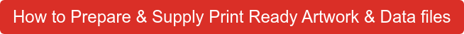 How to Prepare & Supply Print Ready Artwork & Data files