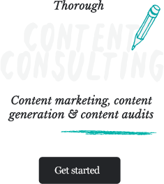 Thorough Content Consulting. Content marketing, content generation & content audits.