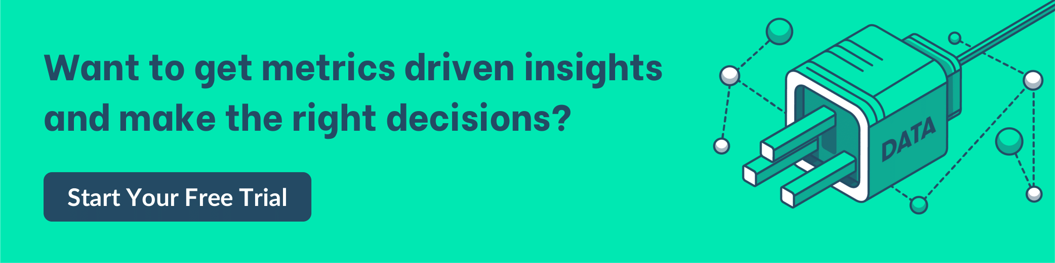 metric-driven decisions