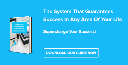 The System That Guarantees Success In Any Area of Your Life