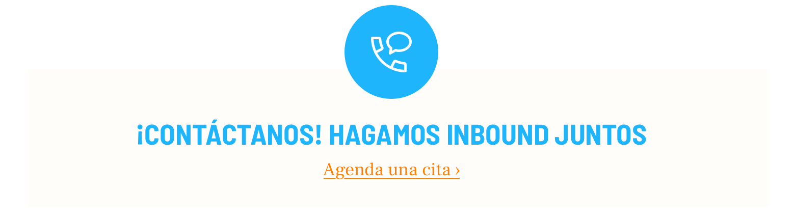 Contacta a tu agencia de inbound marketing