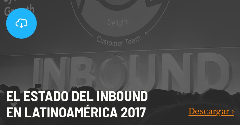 Estado de Inbound Latinoamérica 2017