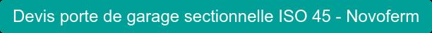 Devis porte de garage sectionnelle ISO 45 - Novoferm