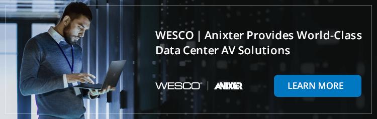 WESCO   Anixter provides world-class data center AV solutions