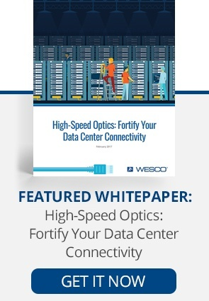 Featured Whitepaper: High-Speed Optics: Fortify Your Data Center Connectivity