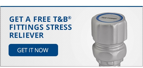 Get a Free T&B Fittings Stress Reliever