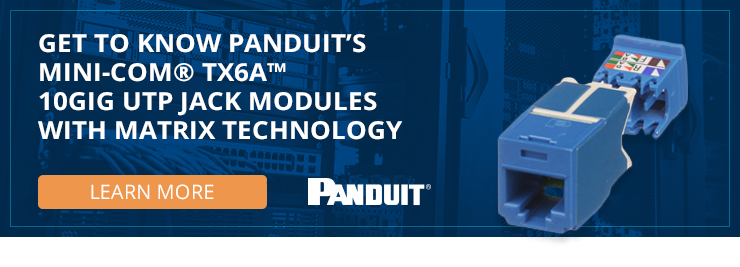 Get to know Panduit's Mini-Com TX6A 10Gig UTP Jack Modules with MaTriX Technology