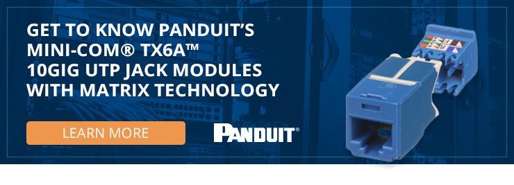 Get to know Panduit's Mini-Com TX6A 10Gig UTP Jack Modules with MaTriX Technology
