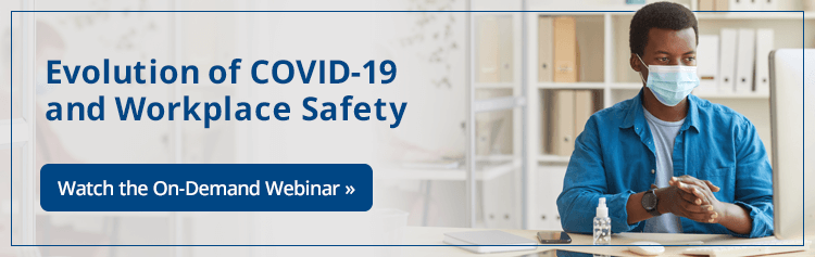 Evolution of COVID-19  and Workplace Safety