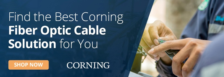 Find the Best Corning Fiber Optic Solution for You