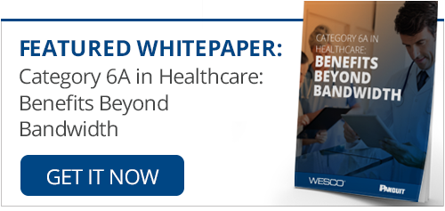 Free Whitepaper: Category 6A in Healthcare: Benefits Beyond Bandwidth
