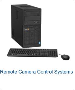 Remote Camera Control Systems