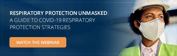 Respiratory Protection Unmasked: A Guide to COVID-19 Respiratory Protection Strategies