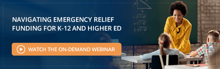 Navigating Emergency Relief  Funding for K-12 and Higher Ed