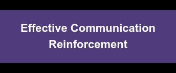 Effective Communication Reinforcement