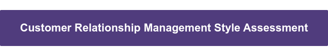 Customer Relationship Management Style Assessment