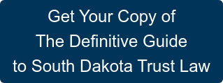 Get Your Copy of The Definitive Guide to South Dakota Trust Law