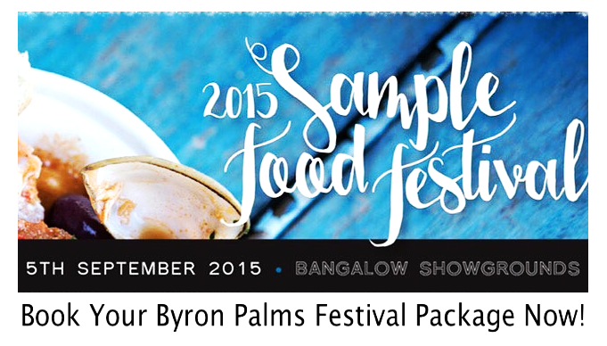 Byron Palms Accommodation Special Sample Food Festival 2015