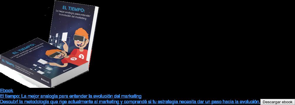 Ebook  El tiempo: La mejor analogía para entender la evolución del marketing  Descubrí la metodología que rige actualmente al marketing y comprendé si tu  estrategia necesita dar un paso hacia la evolución.   <https://wvw.dinterweb.com/ebook-el-tiempo-la-mejor-analogia-para-entender-la-evolucion-del-marketing>