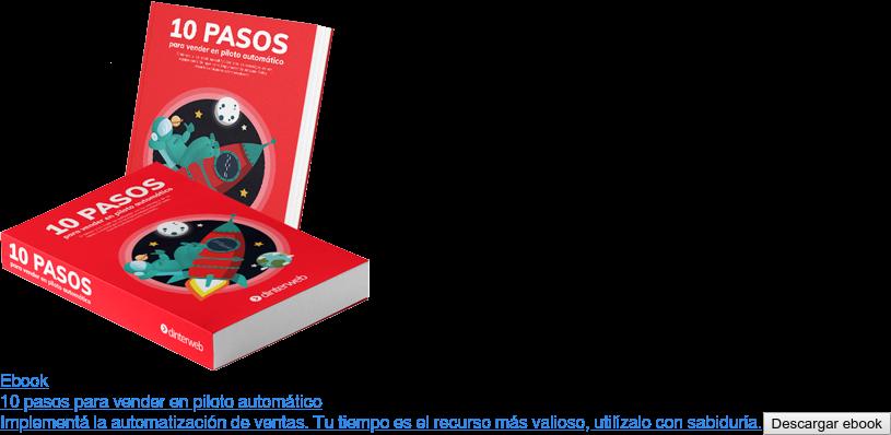 Ebook 10 pasos para vender en piloto automático Implementá la automatización de ventas. Tu tiempo es el recurso más valioso, utilízalo con sabiduría. <https://wvw.dinterweb.com/ebook-pasos-para-vender-en-piloto-automatico>