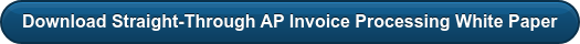 Download Straight-Through AP Invoice Processing White Paper