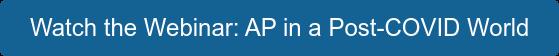 Watch the Webinar: AP in a Post-COVID World