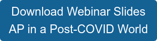 Download Webinar Slides AP in a Post-COVID World
