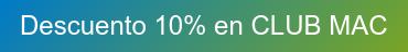 Descuento 10% en CLUB MAC
