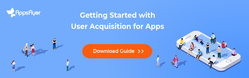 Get Full Guide: Getting Started with User Acquisition for Apps