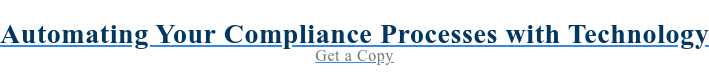 Automating Your Compliance Processes with Technology Get a Copy