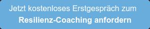 Jetzt kostenloses Erstgespräch zum  Resilienz-Coaching anfordern